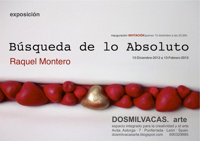 Invitación exposición: Búsqueda de lo Absoluto de Raquel Montero en Dosmilvacas