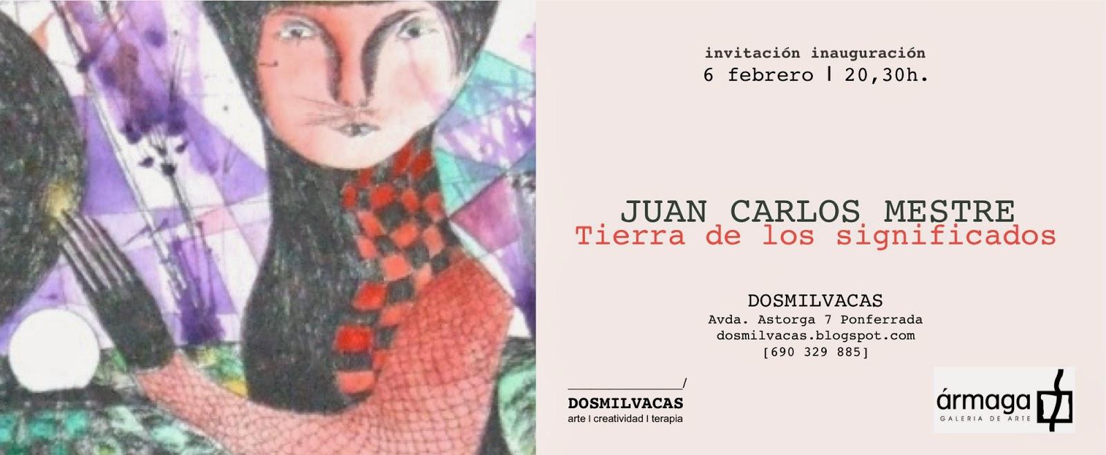 Invitación inauguración de la exposición Juan Carlos Mestre, Tierra de los Sentidos